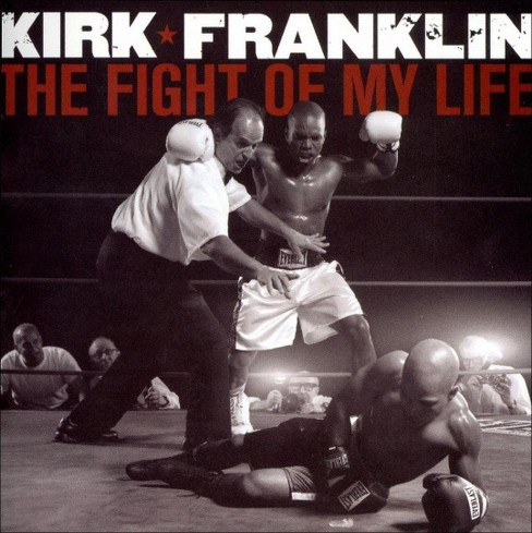 Kirk Franklin - The Fight of My Life (CD) - image 1 of 1