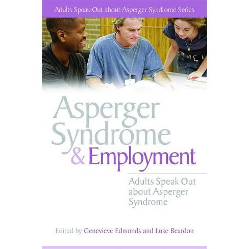 Asperger Syndrome and Employment - (Adults Speak Out about Asperger Syndrome) (Paperback) - image 1 of 1