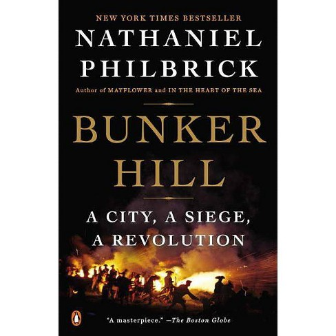 Bunker Hill: A City, a Siege, a Revolution (Hardcover) by Nathaniel Philbrick - image 1 of 1