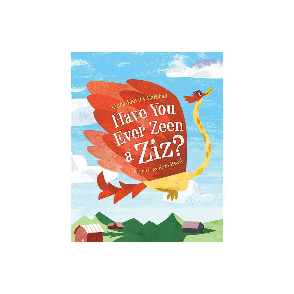 Have You Ever Zeen A Ziz By Linda Elovitz Marshall Hardcover