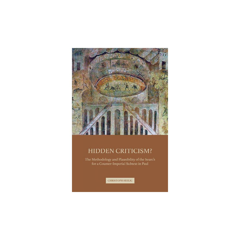 Hidden Criticism? : The Methodology and Plausibility of the Search for a Counter-imperial Subtext in