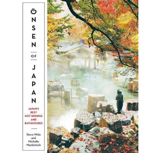 Onsen of Japan - by  Steven Wide & Michelle Mackintosh (Paperback) - image 1 of 1