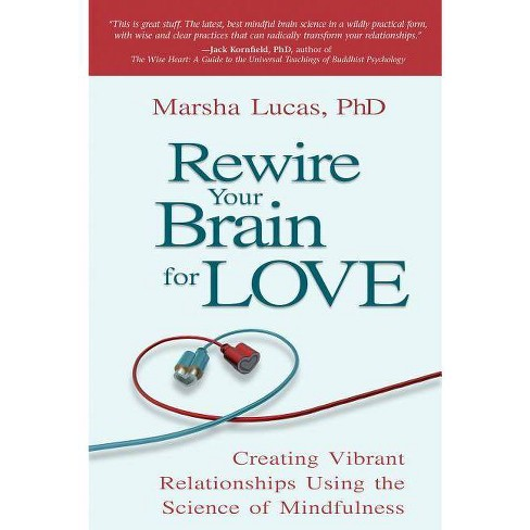 Rewire Your Brain for Love - 2 Edition by  Marsha Lucas (Paperback) - image 1 of 1