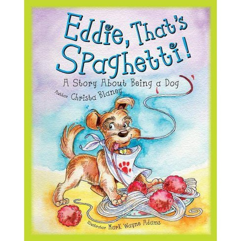 Eddie That's Spaghetti - (Wallaby Family) by  Christa Blaney (Paperback) - image 1 of 1