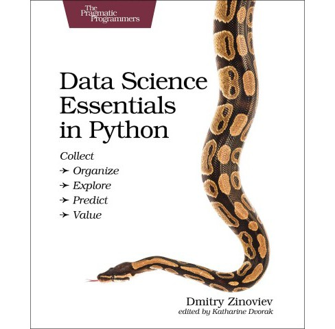 Data Science Essentials in Python : Collect - Organize - Explore - Predict - Value (Paperback) (Dmitry - image 1 of 1