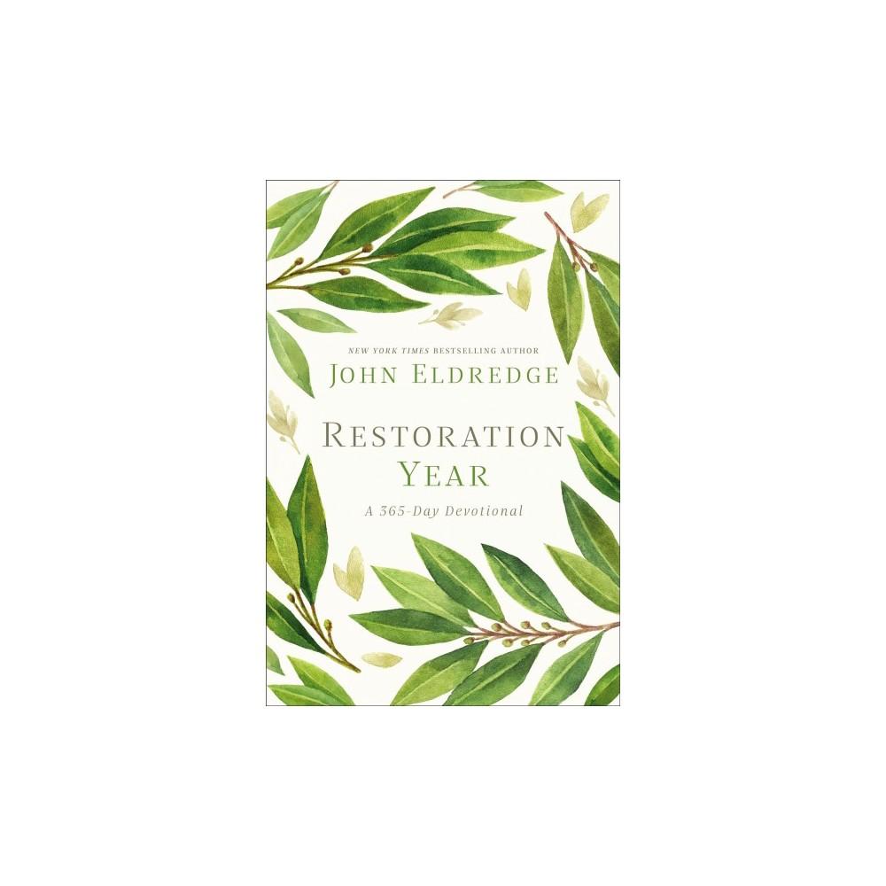 Restoration Year : A 365-Day Devotional - by John Eldredge (Hardcover)