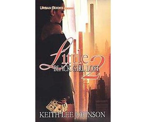 Little Black Girl Lost 2 ( Little Black Girl Lost) (Reprint) (Paperback) by Keith Lee Johnson - image 1 of 1