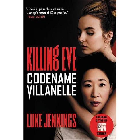 Killing Eve: Codename Villanelle - by  Luke Jennings (Paperback) - image 1 of 1