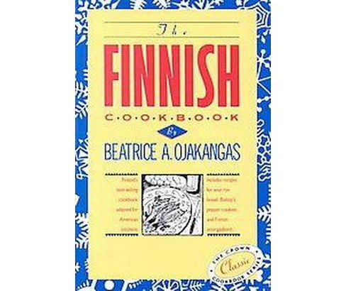 Finnish Cook Book (Revised) (Hardcover) (Beatrice A. Ojakangas) - image 1 of 1