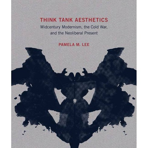 Think Tank Aesthetics - (Mit Press) by  Pamela M Lee (Hardcover) - image 1 of 1