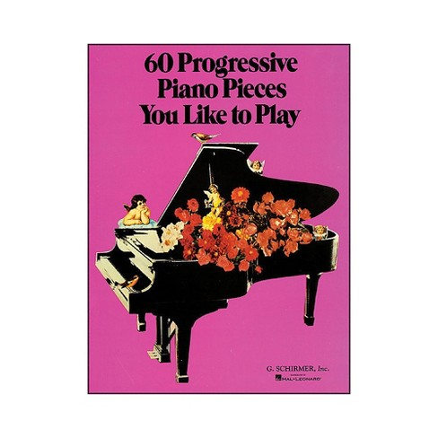 G. Schirmer 60 Progressive Piano Pieces You Like To Play - image 1 of 1