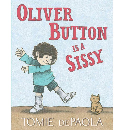 Oliver Button Is a Sissy (Reissue) (School And Library) (Tomie dePaola) - image 1 of 1