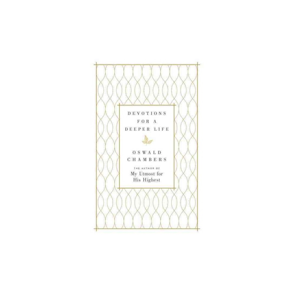 Devotions for a Deeper Life : A Daily Devotional (Hardcover) (Oswald Chambers)