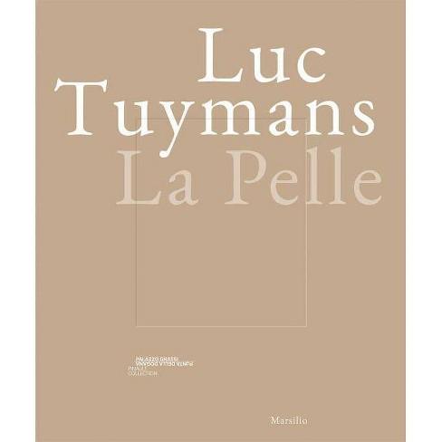Luc Tuymans: La Pelle - (Paperback) - image 1 of 1