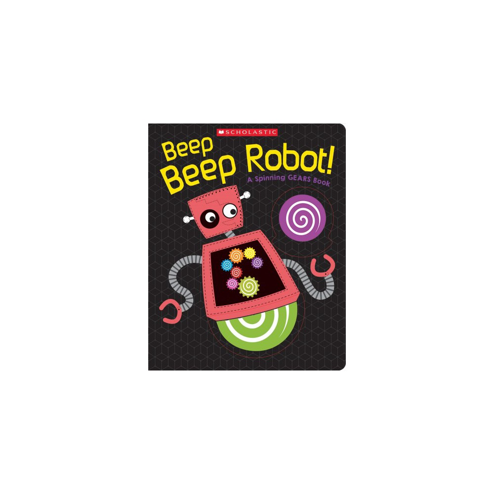Beep Beep Robot! : A Spinning Gears Book (Hardcover)