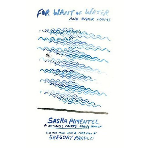 For Want of Water - (National Poetry) by  Sasha Pimentel (Paperback) - image 1 of 1