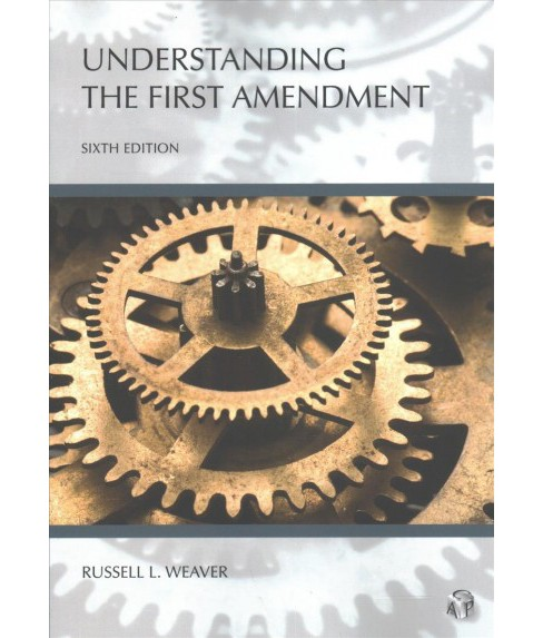 Understanding the First Amendment (Paperback) (Russell L. Weaver) - image 1 of 1