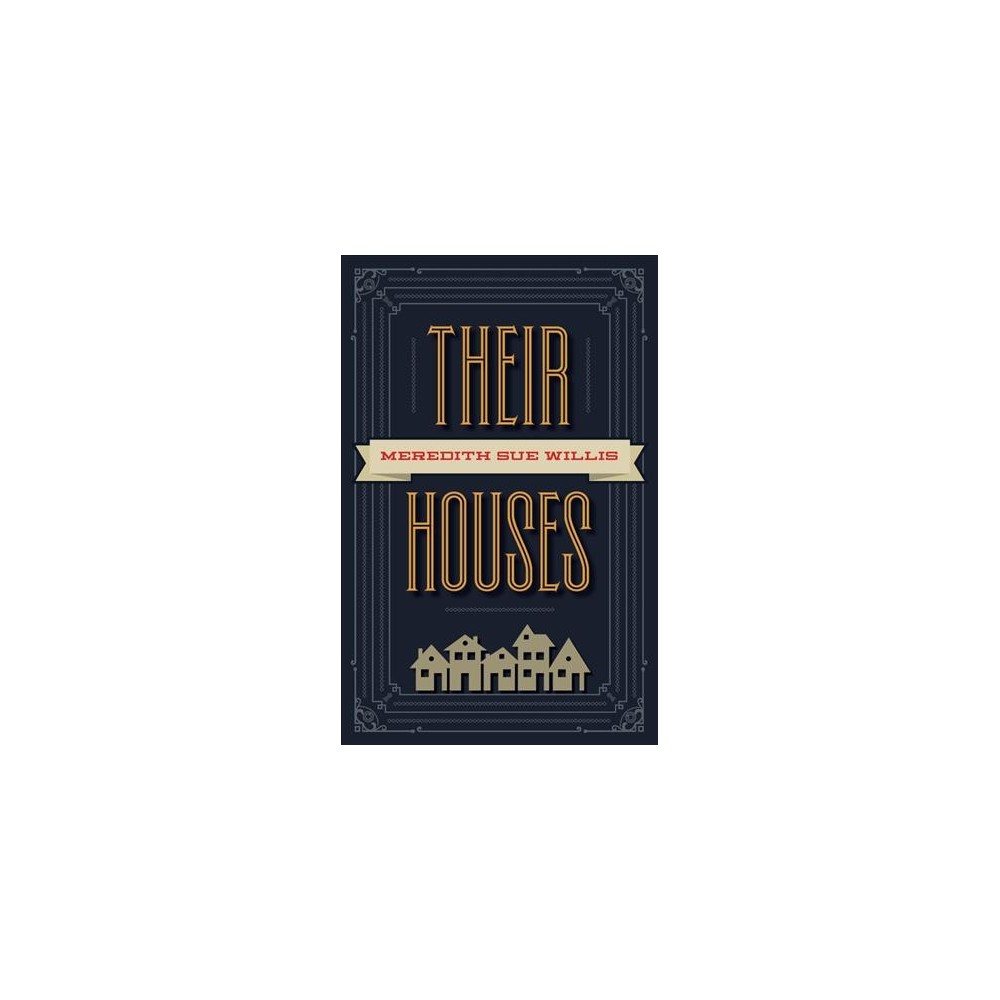Their Houses - by Meredith Sue Willis (Paperback)