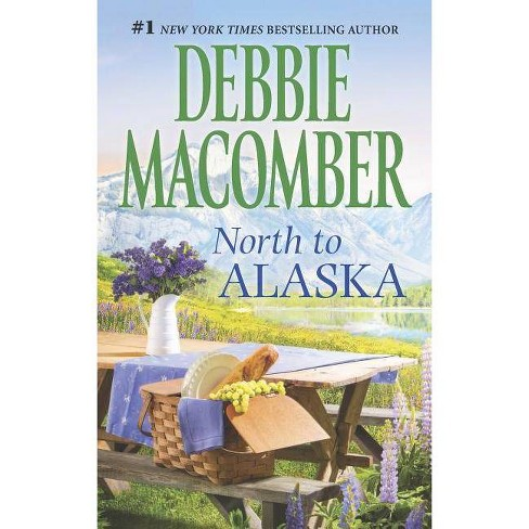North to Alaska: That Wintry Feeling/Borrowed Dreams (Mass Market Paperback) by Debbie Macomber - image 1 of 1
