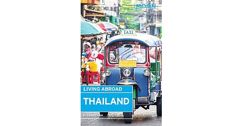 Moon Living Abroad Thailand (Paperback) (Suzanne Nam) - image 1 of 1