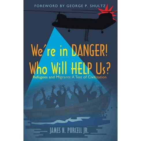We're in Danger! Who Will Help Us? - by  James N Purcell Jr (Paperback) - image 1 of 1