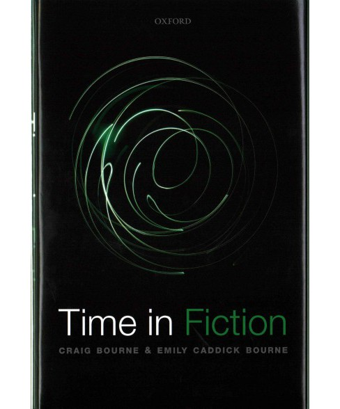 Time in Fiction (Hardcover) (Craig Bourne & Emily Caddick Bourne) - image 1 of 1