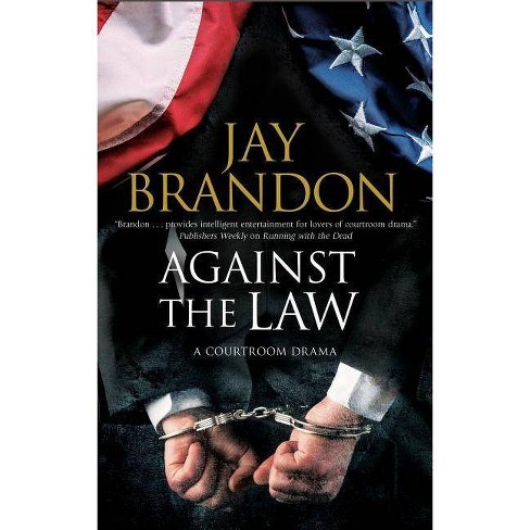 Against the Law - by  Jay Brandon (Hardcover) - image 1 of 1