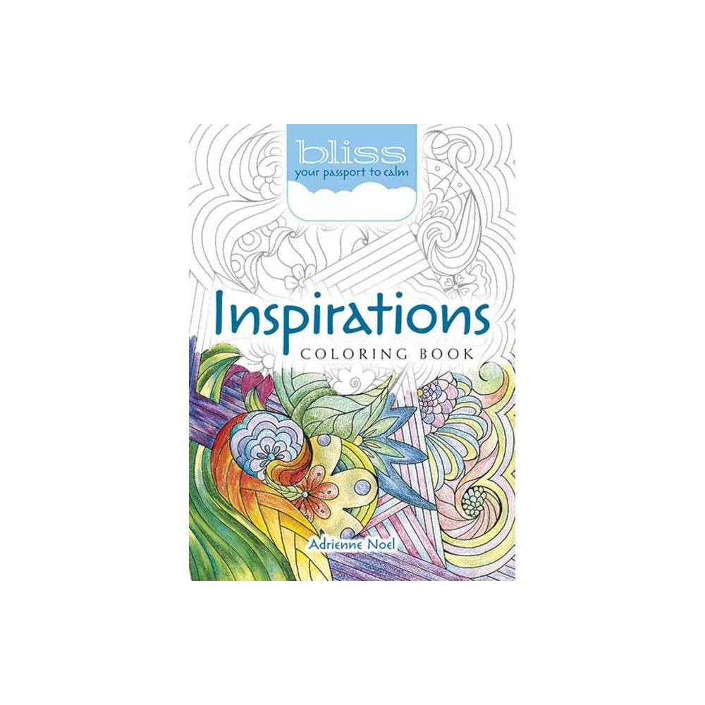 Bliss Inspirations Coloring Book Adult Coloring By Adrienne Noel Paperback