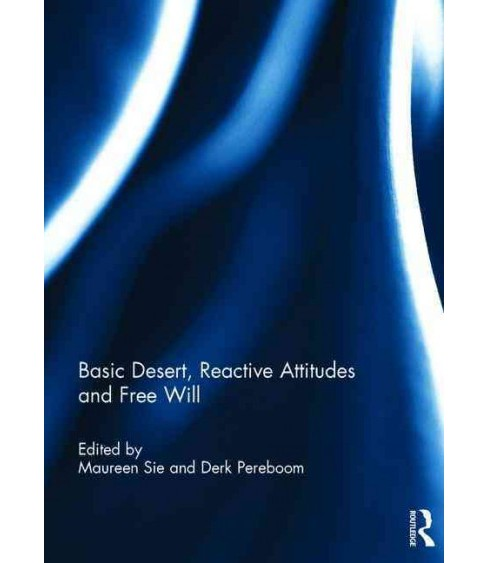 Basic Desert, Reactive Attitudes and Free Will (Hardcover) - image 1 of 1