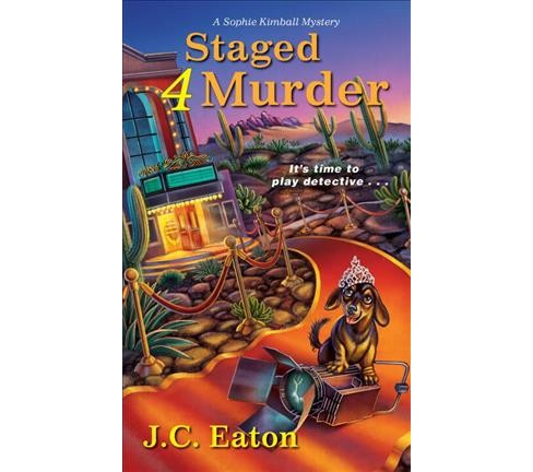 Staged 4 Murder -  (Sophie Kimball Mysteries) by J. C. Eaton (Paperback) - image 1 of 1