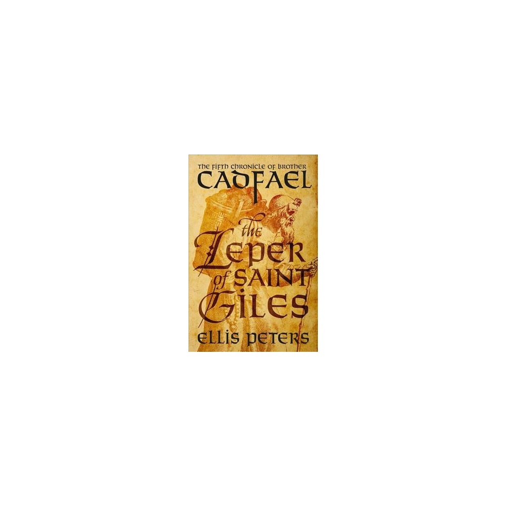 Leper of Saint Giles - Reprint (Chronicles of Brother Cadfael) by Ellis Peters (Paperback)