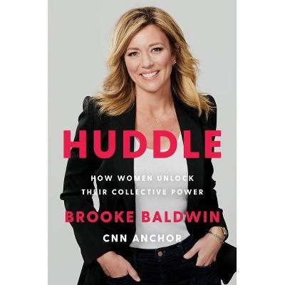 Huddle - by Brooke Baldwin (Hardcover)