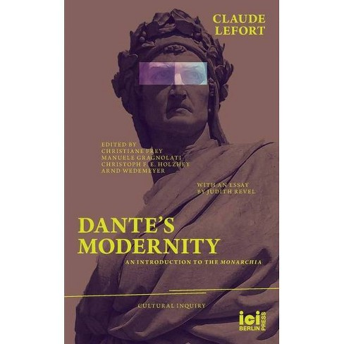 Dante's Modernity - (Cultural Inquiry) by  Claude Lefort (Paperback) - image 1 of 1