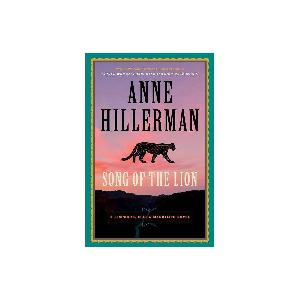 Song Of The Lion Leaphorn Chee Manuelito Novel By Anne Hillerman Paperback