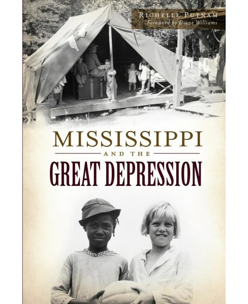 Mississippi and the Great Depression -  by Richelle Putnam (Paperback) - image 1 of 1