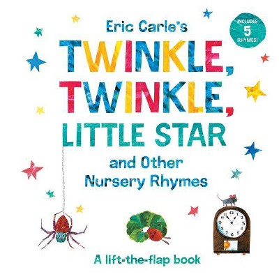 Eric Carle's Twinkle, Twinkle, Little Star and Other Nursery Rhymes - (World of Eric Carle)(Board Book)