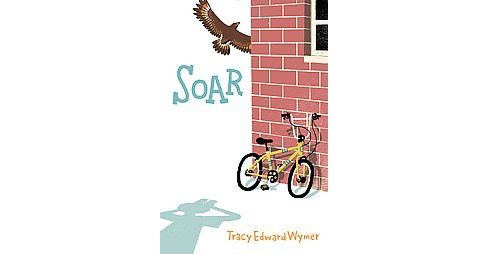 Soar (Hardcover) (Tracy Edward Wymer) - image 1 of 1