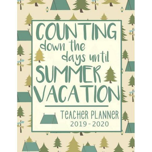 Days Until Christmas 2019.Counting Down The Days Until Summer Vacation School Teacher Planner 2019 2020 Paperback