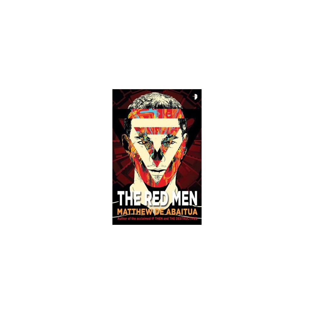 Red Men - by Matthew De Abaitua (Paperback)