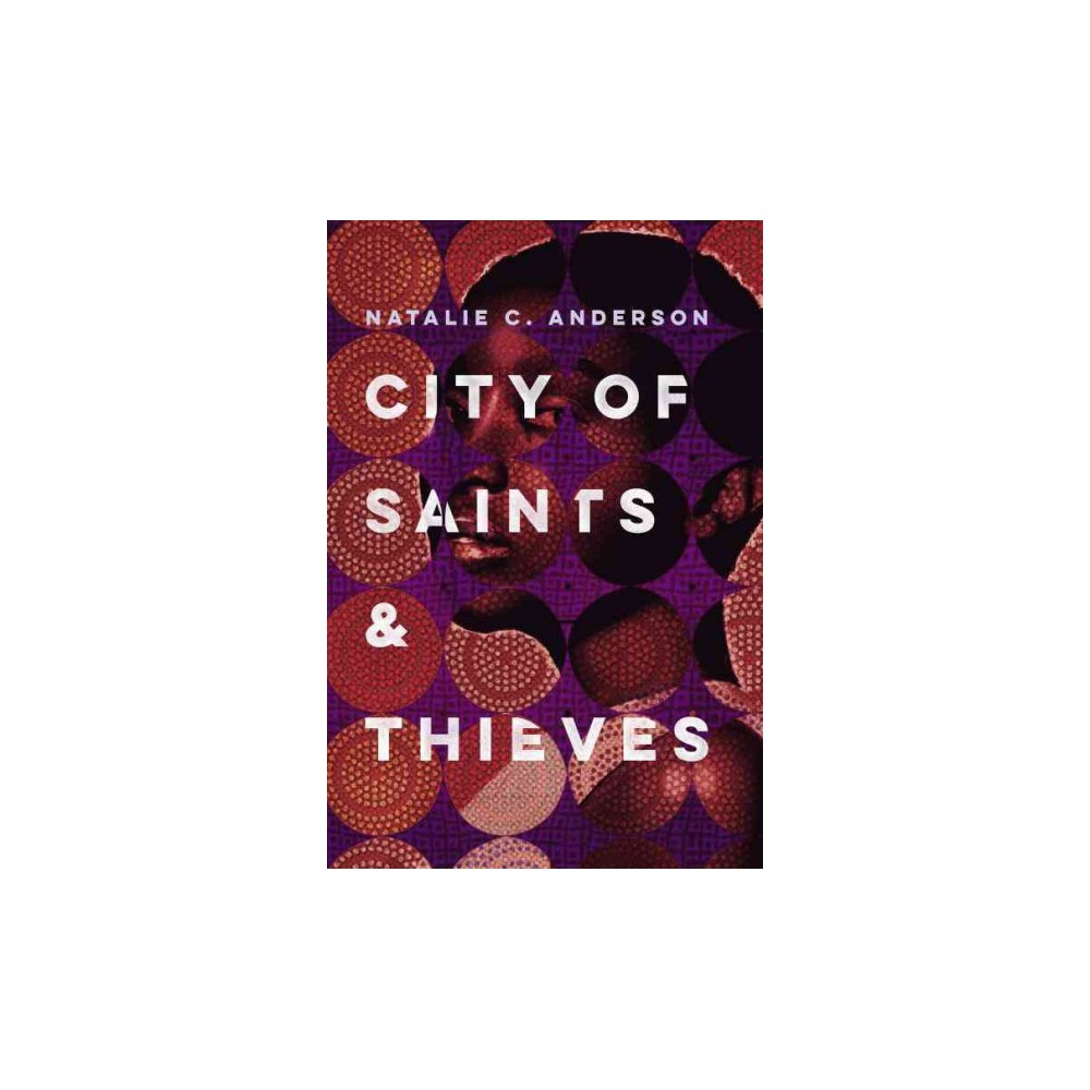 City of Saints & Thieves (Unabridged) (CD/Spoken Word) (Natalie C. Anderson)