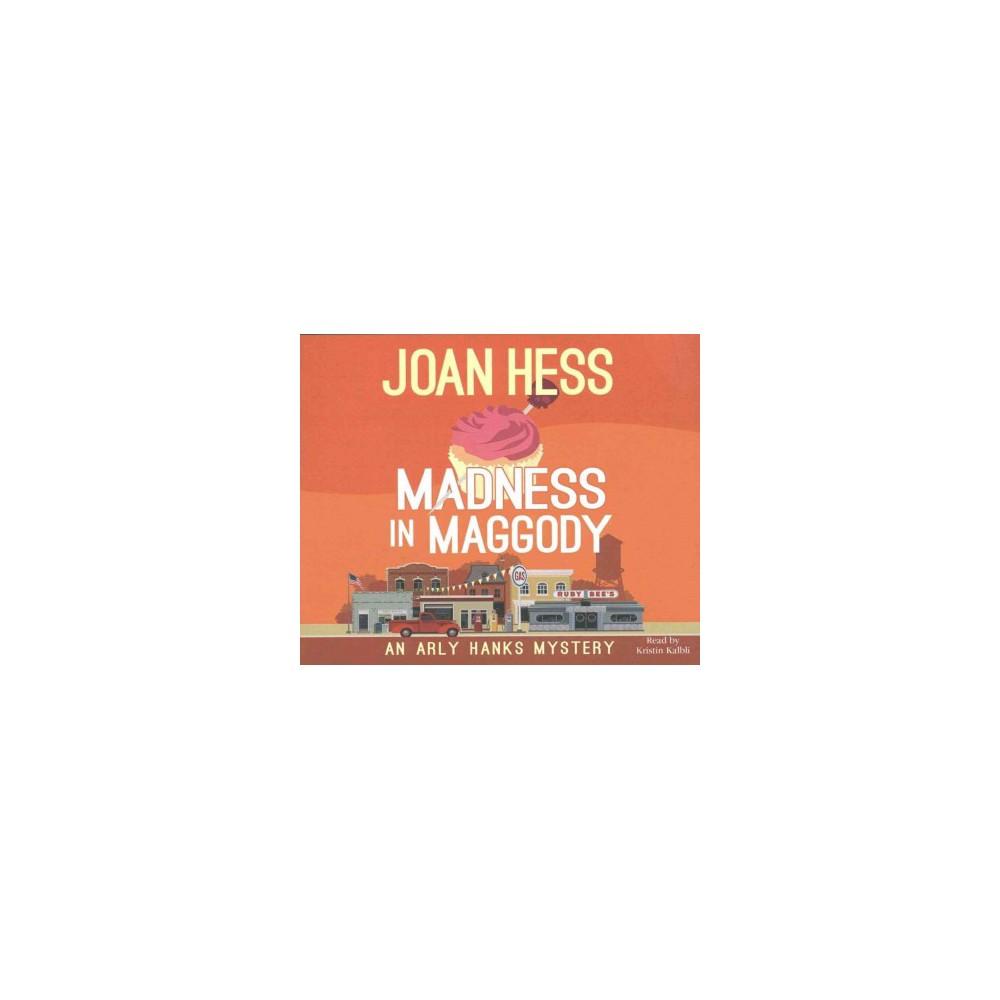 Madness in Maggody (Unabridged) (CD/Spoken Word) (Joan Hess)