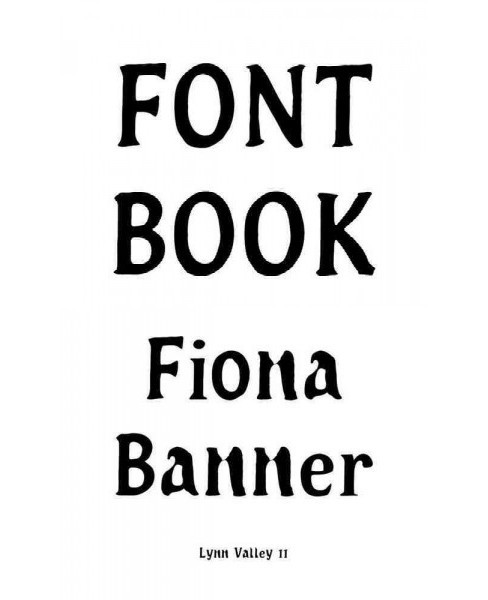 Fiona Banner Font Book : Lynn Valley No. 11 (Paperback) - image 1 of 1