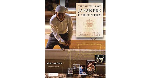 The Genius of Japanese Carpentry (Bilingual / Revised) (Hardcover) - image 1 of 1