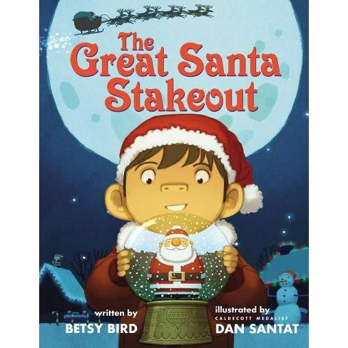 The Great Santa Stakeout - by  Betsy Bird (Hardcover) - image 1 of 1