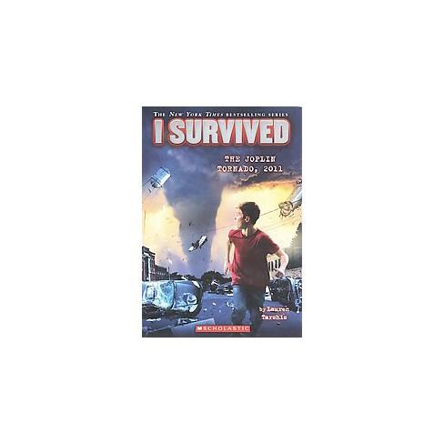 I Survived the Joplin Tornado, 2011 ( I Survived) (Paperback) by Lauren Tarshis - image 1 of 1