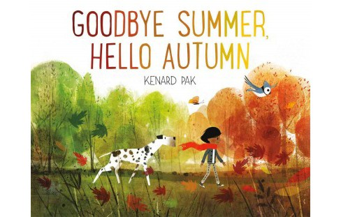 Goodbye Summer, Hello Autumn (School And Library) (Kenard Pak) - image 1 of 1