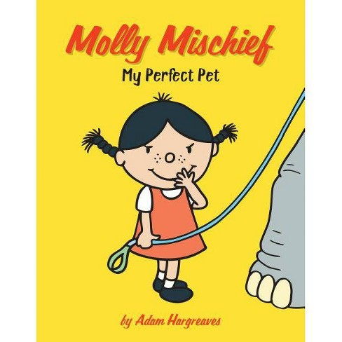 My Perfect Pet - (Molly Mischief) by  Adam Hargreaves (Hardcover) - image 1 of 1