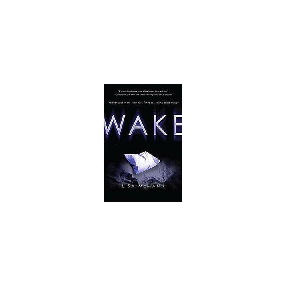 Wake (Reprint) (Paperback) by Lisa McMann