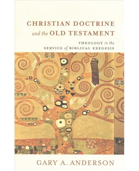 Christian Doctrine and the Old Testament : Theology in the Service of Biblical Exegesis (Hardcover) - image 1 of 1