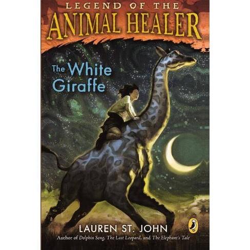 The White Giraffe - (Legend of the Animal Healer) by  John Lauren St (Hardcover) - image 1 of 1